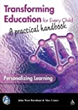 Transforming Education for Every Child : Personalizing Learning, West-Burnham, John and Coates, Max, 1855391155