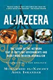 Front cover for the book Al-Jazeera: The Story of the Network That Is Rattling Governments and Redefining Modern Journalism by Mohammed El-Nawawy