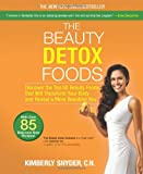 The Beauty Detox Foods, Kimberly Snyder, 0373892640