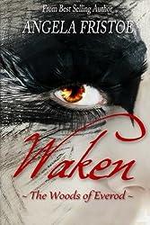 Waken (The Woods of Everod) (Volume 1)