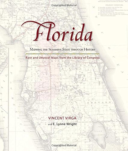 Unusual Maps - Florida: Mapping the Sunshine State through History: Rare and Unusual Maps from the Library of Congress (Mapping the States through History)