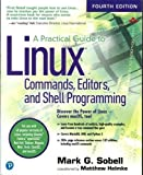 A Practical Guide to Linux Commands, Editors, and Shell Programming (4th Edition)