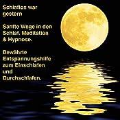 Sanfte Wege in den Schlaf 1: Meditation & Hypnose - Bewährte Entspannungshilfe zum Einschlafen und Durchschlafen | Patrick Lynen