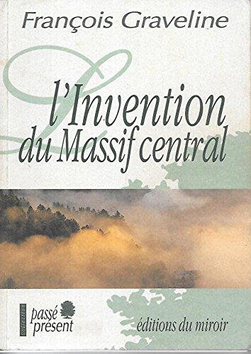 L'invention du Massif central (Passé présent) (French Edition)