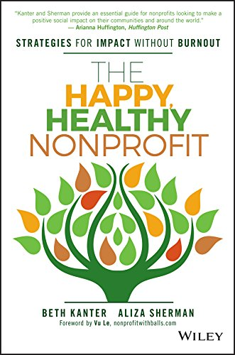 Amazon the happy healthy nonprofit strategies for impact the happy healthy nonprofit strategies for impact without burnout by kanter beth fandeluxe Choice Image