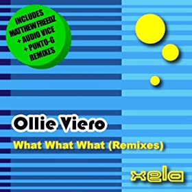 Amazon.com: What What What (Punto-G Relax Remix): Ollie Viero: MP3