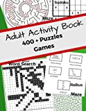 Adult Activity Book 400 + Puzzles Games: Jumbo With Mazes,Sudoku,Word Search,Rebus Help No Bored! For Adults Helps Manage Stress