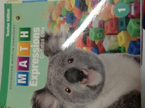 Math Expressions: Teacher Edition, Volume 1 Grade 1 2013
