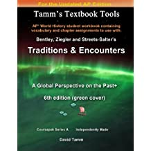 AP* World History Traditions and Encounters 6th Edition+ Student Workbook: Relevant daily assignments tailor made...