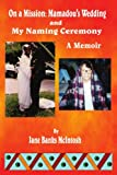 img - for On a Mission: Mamadou's Wedding and My Naming Ceremony book / textbook / text book