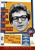 Stand Up Nigel Barton / Vote, Vote, Vote For Nigel Barton