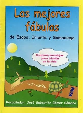 Las mejores fábulas de Esopo, Iriarte y Samaniego