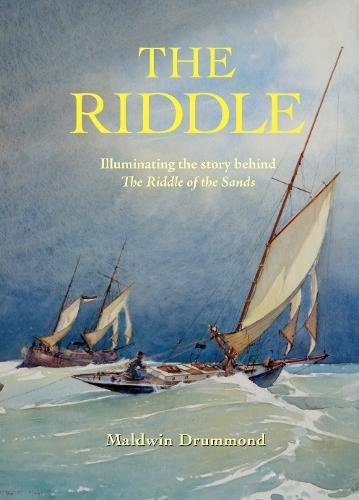 Download The Riddle: Illuminating the Story Behind the Riddle of the Sands pdf epub