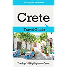 Crete Travel Guide: The Top 10 Highlights in Crete (Globetrotter Guide Books)