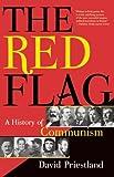 The Red Flag, David Priestland, 0802119247