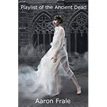 Playlist of the Ancient Dead