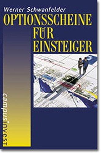 Optionsscheine für Einsteiger Taschenbuch – 9. September 1998 Werner Schwanfelder Campus Verlag 3593360608 Optionen
