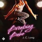 Broadway Babe | J. C. Long