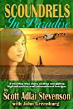 Scoundrels in Paradise, Scott Adlai Stevenson and John Greenburg, 0615738524