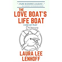The Love Boat's Life Boat: A One Act Play