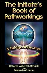 The Initiate's Book of Pathworkings: A Bridge of Dreams