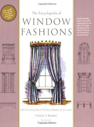 - The Encyclopedia of Window Fashions 6th edition by Charles Randall (2006) Paperback