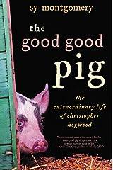 The Good Good Pig: The Extraordinary Life of Christopher Hogwood Kindle Edition