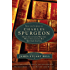 From the Library of Charles Spurgeon: Selections From Writers Who Influenced His Spiritual Journey