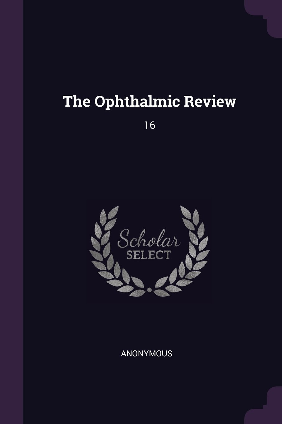 The Ophthalmic Review: 16 ebook