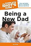 The Complete Idiot's Guide to Being a New Dad, Unknown, 1615642471