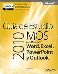 Guía de Estudio MOS 2010 para Microsoft Word, Excel
