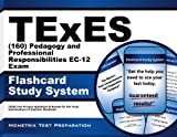 TExES (160) Pedagogy and Professional Responsibilities EC-12 Exam Flashcard Study System: TExES Test Practice Questions & Review for the Texas Examinations of Educator Standards
