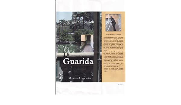 Amazon.com: LA GUARIDA: Memorias 1942-74 (Spanish Edition) eBook: SERGIO STUPARICH: Kindle Store