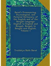 Barat's Pronouncing, Etymological, and Pictorial Dictionary of the English and of the Bengali Language: English to English and Bengali, Bengali to Bengali and English, Volume 1