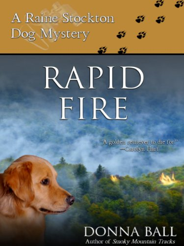 Rapid Fire (Raine Stockton Dog Mysteries Book 2) ()