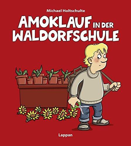 Amoklauf in der Waldorfschule (Tot aber lustig) Gebundenes Buch – 1. Februar 2017 Michael Holtschulte Lappan 3830334583 HUMOR / General