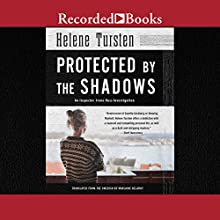 Protected by the Shadows Audiobook by Helene Tursten, Marlaine Delargy - translator Narrated by Suzanne Toren