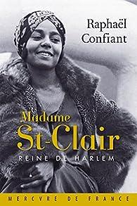 Madame St-Clair, Reine de Harlem par Raphaël Confiant