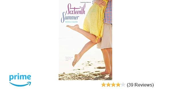 Amazon com: Sixteenth Summer (9781442423442): Michelle Dalton: Books