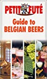 img - for Guide to Belgian Beers (Petit fute travel guides) by Bernard Dubrulle (2001-09-28) book / textbook / text book