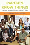 Parents Know Things, Petrocelli Edwards, 0595408427