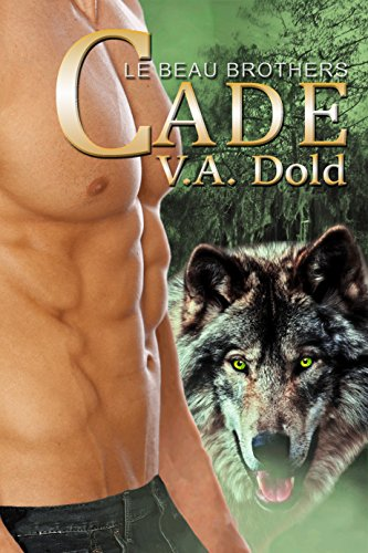 CADE: New Orleans Billionaire Wolf Shifters with plus sized BBW mates (Le Beau Series Book 1) by [Dold, V.A.]