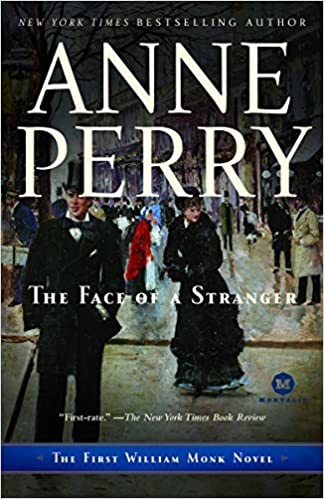 The Face Of A Stranger The First William Monk Novel Anne Perry