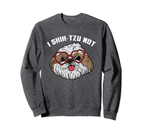 Unisex Funny I Shih-Tzu-Not Sweatshirt Graphic Dog Mommy Pet Dogs Medium Dark Heather - Shih Tzu T-shirt Sweatshirt