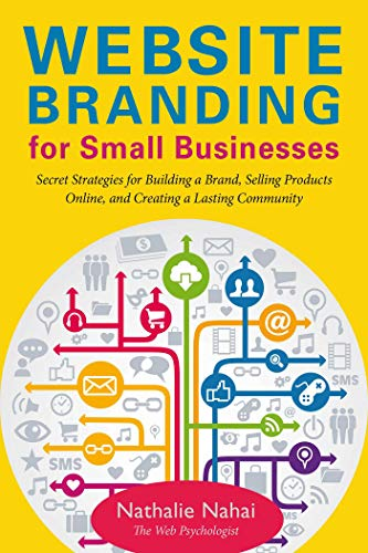 Website Branding for Small Businesses: Secret Strategies for Building a Brand, Selling Products Online, and Creating a Lasting Community ()