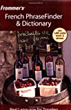 Frommer's French PhraseFinder and Dictionary, Frommer's, 0471773298