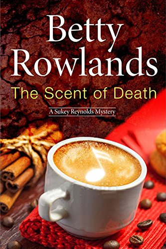 Scent of Death, The: A Sukey Reyholds British police procedural (A Sukey Reynolds Mystery)