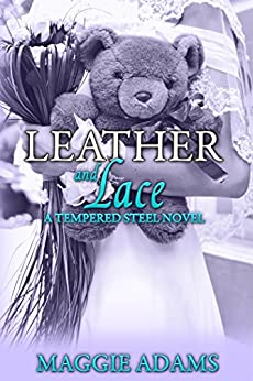 Leather and Lace: A Tempered Steel Novel (Tempered Steel Series Book 2) by [Adams, Maggie]