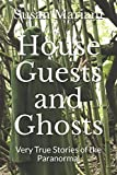 Image of House Guests and Ghosts: Very True Stories of the Paranormal