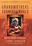 Grandmothers Counsel the World, Carol Schaefer, 1590302931